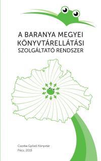 A Baranya Megyei Könyvtárellátási Szolgáltató Rendszer