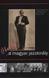 Chappy, a magyar jazzkirály, mint sajátos példa a műfaj hazai meghonosodásának folyamatára