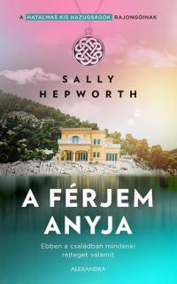 Sally Hepworth: A férjem anyja