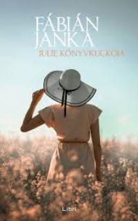 Fábián Janka : Julie Könyvkuckója
