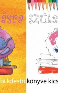 Olvasásra születtem! : Körbi kifestő könyve kicsiknek