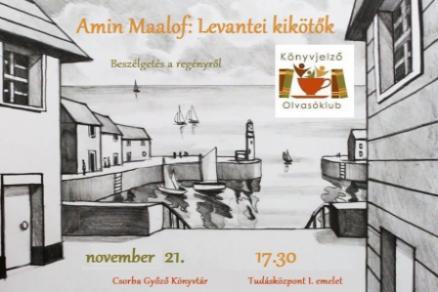 Beszélgetés Amin Maalouf: Levantei kikötők c. regényéről