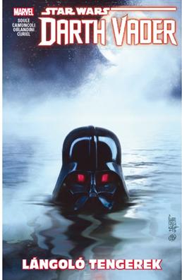 Lángoló tengerek: Star wars: Darth Vader, a Sith sötét nagyura