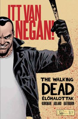 Itt van Negan!: The walking dead: Élőhalottak